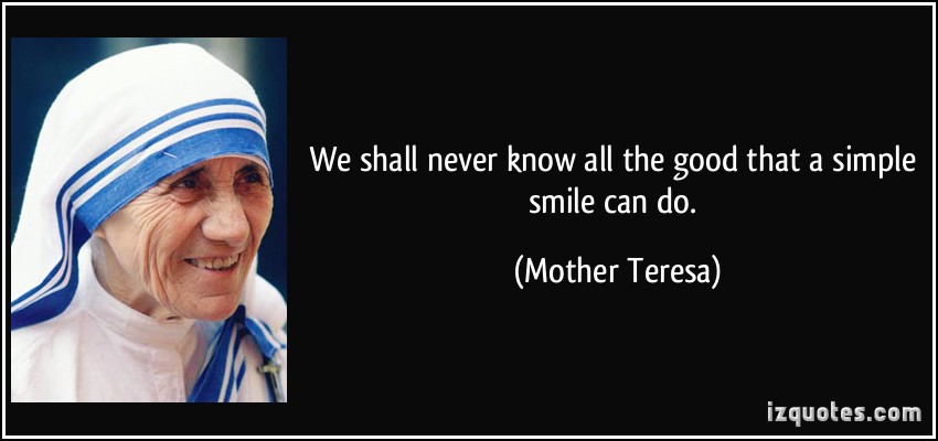 quote-we-shall-never-know-all-the-good-that-a-simple-smile-can-do-mother-teresa-183500