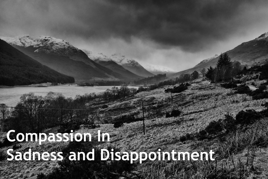 Compassion During Sadness and Disappointment